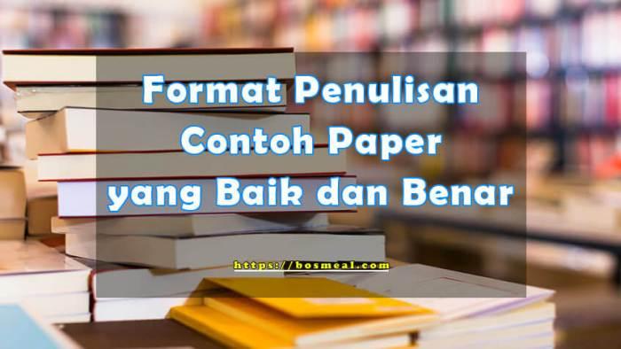 Format Penulisan Contoh Paper yang Baik dan Benar - Bosmeal.com