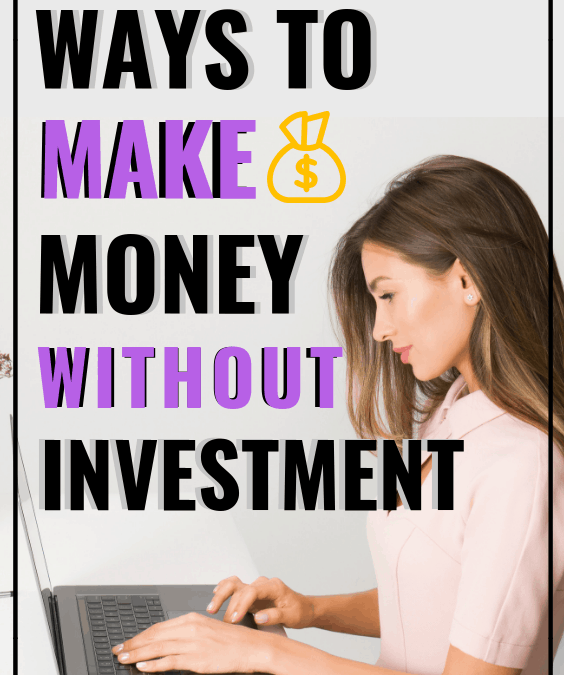 29 Ways to Make Money Online From Home Without Investment
