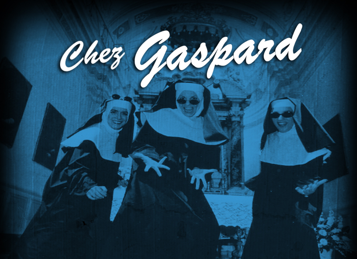 Chez Gaspard – We know how to party!
