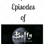 Top 10 Episodes of Buffy