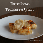 Three Cheese Potatoes Au Gratin
