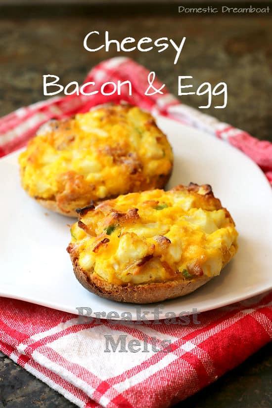 Cheesy Bacon and Egg Breakfast Melts