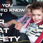 Car Seat Safety – What you NEED to know!