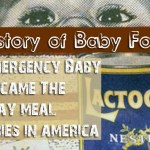 A History of Baby Formula – How Emergency Baby Food Became an Everyday Meal For Babies In America