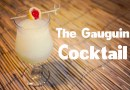 The Gauguin Cocktail – With White Rum and Passion Fruit
