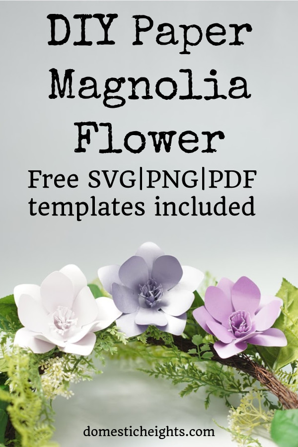 Diy Paper Magnolia With Free Templates Domestic Heights