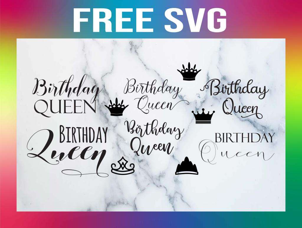 Free Birthday Queen SVG Templates