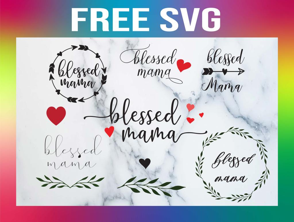 Free Blessed Mama SVG Templates