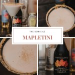 The Domicile Mapletini-It's what's on tap!