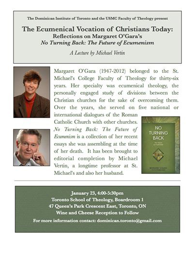 "This lecture is entitled The-Ecumenical Vocation of Christians Today by Michael Vertin. Vertin will reflect on Margaret O'Gara's book entitled ""No Turning Back: The Future of Ecumenism."" O'Gara was Vertin's deceased wife and their photos appear in the poster."