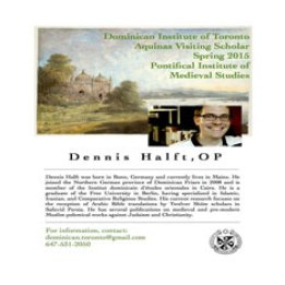 This poster names Dennis Halft, OP as Aquinas Visiting Scholar for Spring 2015. It includes a painting in the background, a summary of Halft's academic work and his picture.