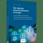 """Fachbuch """"Die digitale Kommunikationsstrategie"""" im digitalen Zeitalter. Von Dominik Ruisinger."""