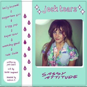 Jock Tears, Sassy Attitude