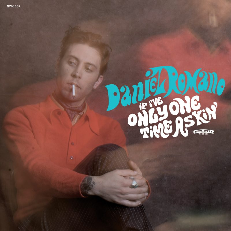 Daniel Romano, If I've Only One Time Askin'