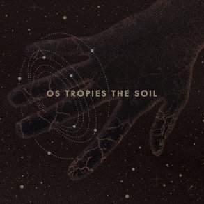 Os Tropies, The Soil