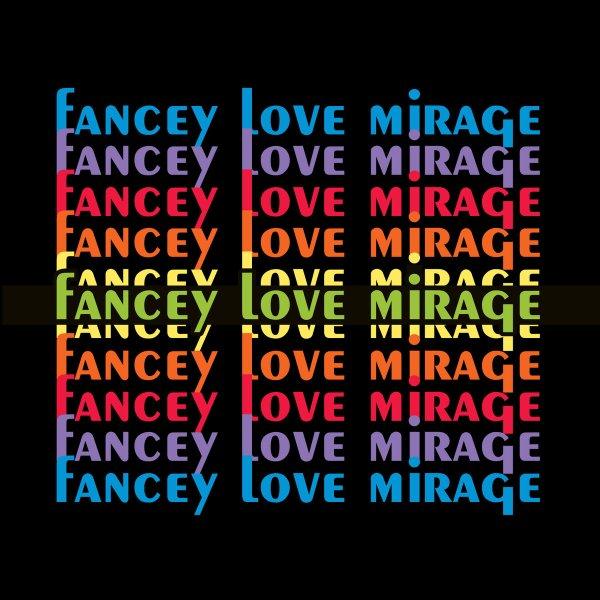Fancey, Love Mirage