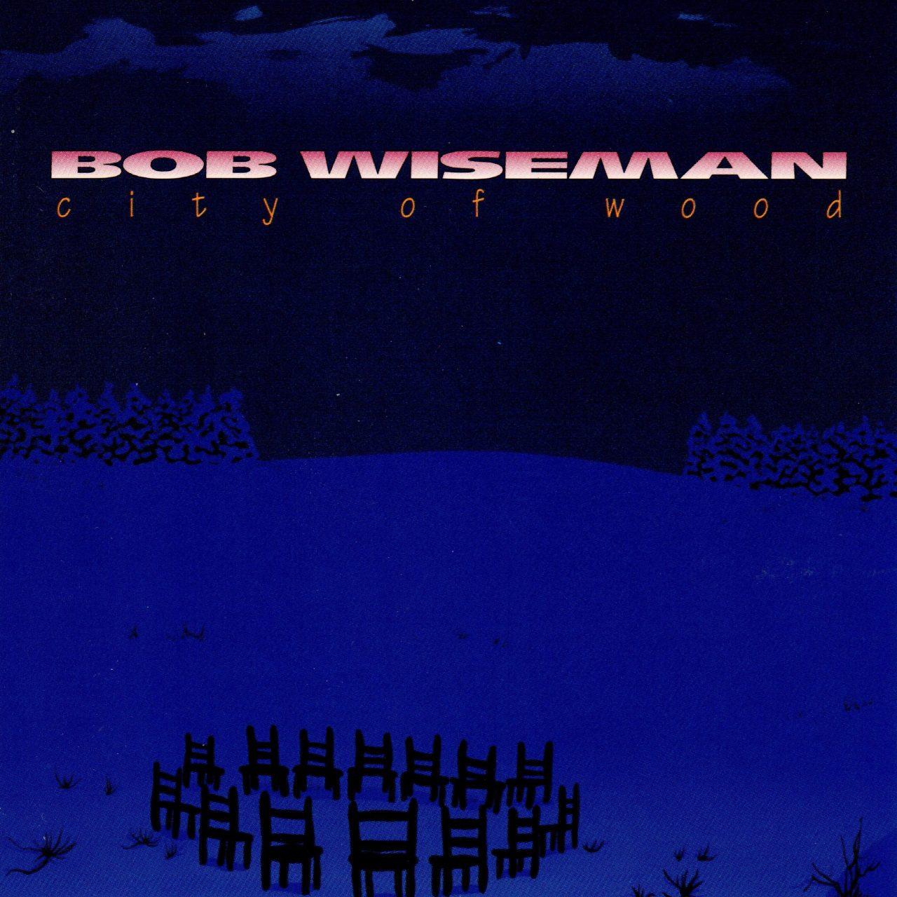 Bob Wiseman, City of Wood album cover