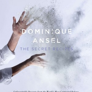 Dominique Ansel: The Secret Recipes cookbook
