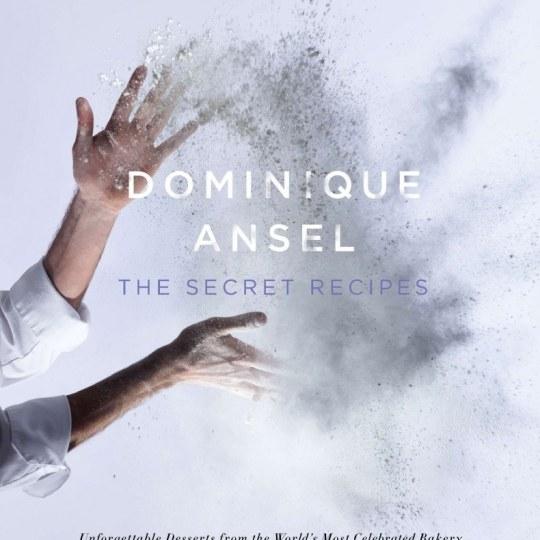 Dominique Ansel: The Secret Recipes cookbook