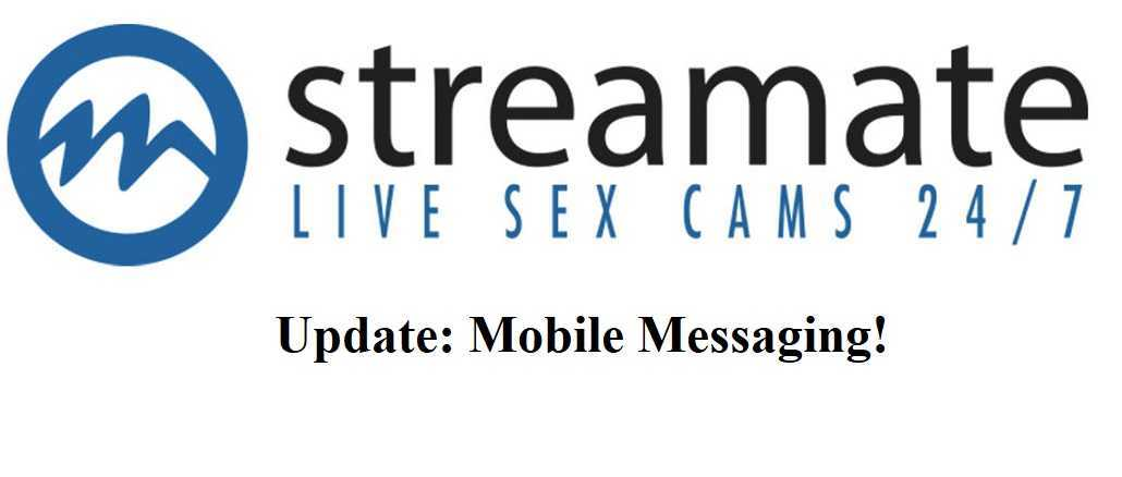 Streamate Mobile Messaging