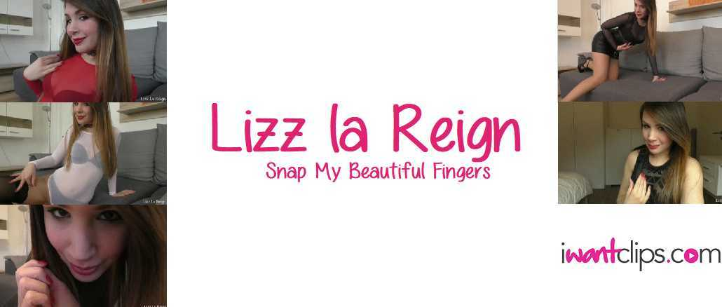 Lizz La Reign: Snap My Beautiful Fingers