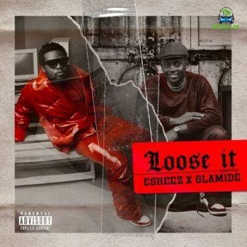 Olamide - Loose It ft Eskeez