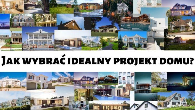 Jak wybrać projekt domu aby był idealny