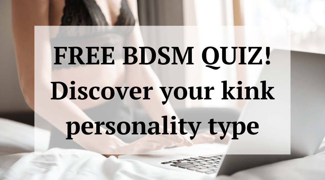 FREE BDSM QUIZ! Discover your kink personality type