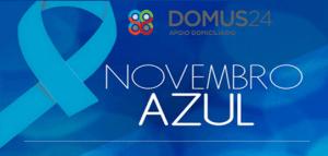 DOMUS 24® | Apoio Domiciliário - Novembro Azul