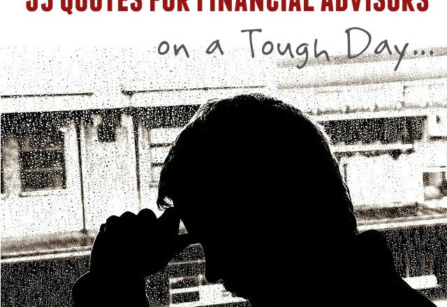 35 Quotes for Financial Advisors on a Tough Day