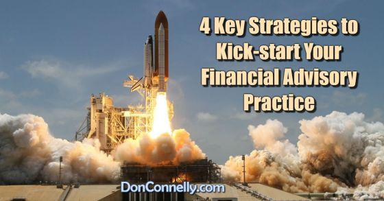 4 Key Strategies to Kick-start Your Financial Advisory Practice