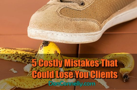 5 Costly Mistakes That Could Lose You Clients