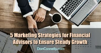 5 Marketing Strategies for Financial Advisors to Ensure Steady Growth