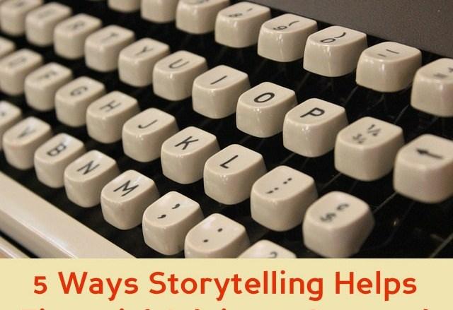 5 Ways Storytelling Helps Financial Advisors Succeed