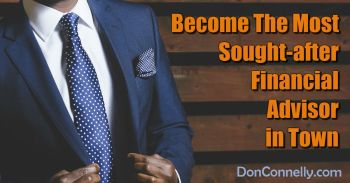 Become The Most Sought-after Financial Advisor in Town