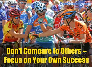 Don't Compare Yourself to Others – Focus on Your Own Success
