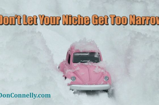 Don't Let Your Niche Get Too Narrow