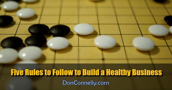 Five Rules to Follow to Build a Healthy Business