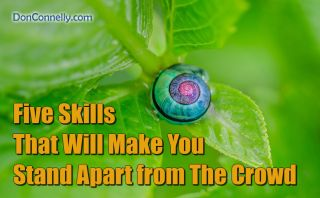 Five Skills That Will Make You Stand Apart from The Crowd