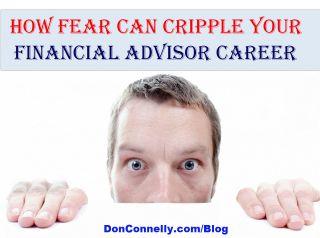 How Fear Can Cripple Your Financial Advisor Career