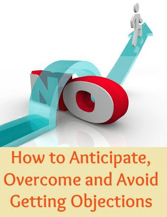 How to Handle Objections - Anticipate, Overcome and Avoid Getting Them