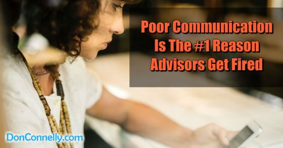 Poor Communication Is The #1 Reason Advisors Get Fired