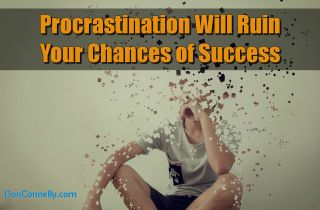 Procrastination Will Ruin Your Chances of Success