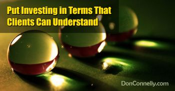 Put Investing in Terms That Clients Can Understand