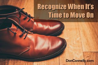 Recognize When It's Time to Move On