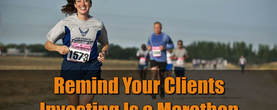 Remind Your Clients Investing Is a Marathon
