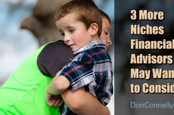 Three More Niches Financial Advisors May Want to Consider