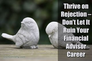 Thrive on Rejection – Dont Let It Ruin Your Financial Advisor Career 1