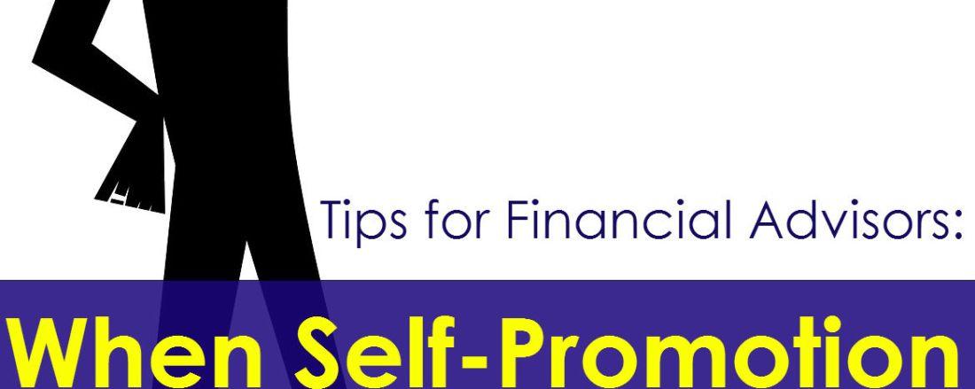 When Financial Advisors Self-Promotion Is Not Shameless