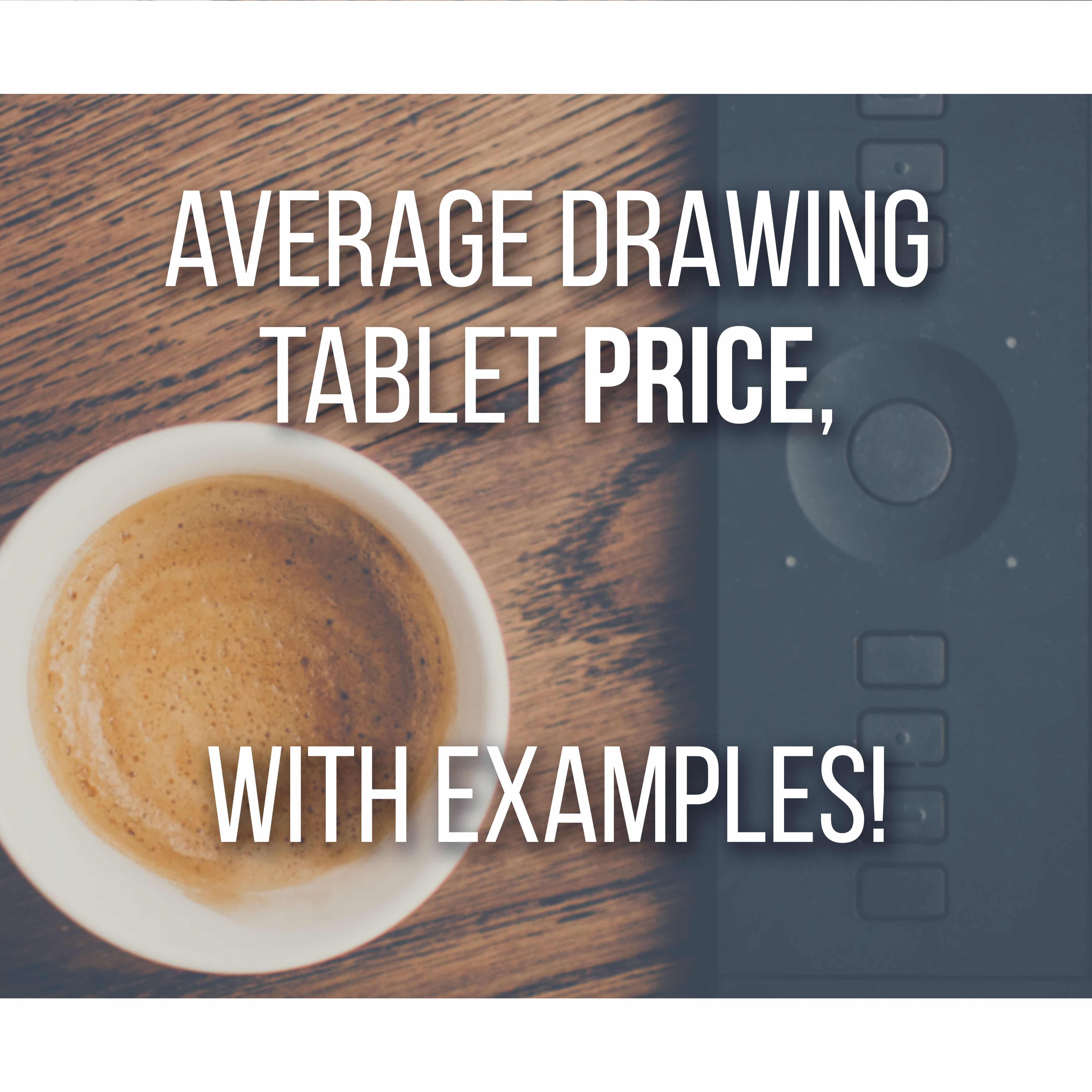 Average Drawing Tablet with Examples! For choosing your best drawing tablet by Don Corgi